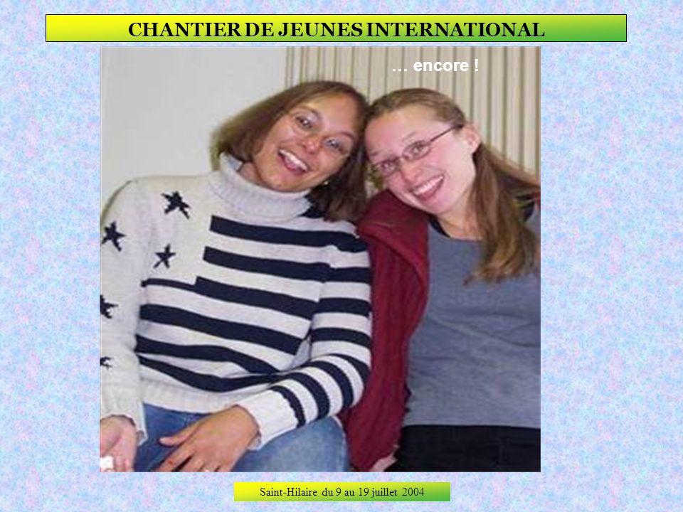 Saint-Hilaire du 9 au 19 juillet 2004 CHANTIER DE JEUNES INTERNATIONAL Lamitié …