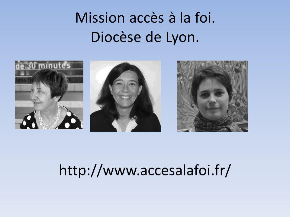Mission accès à la foi. Diocèse de Lyon. http://www.accesalafoi.fr/