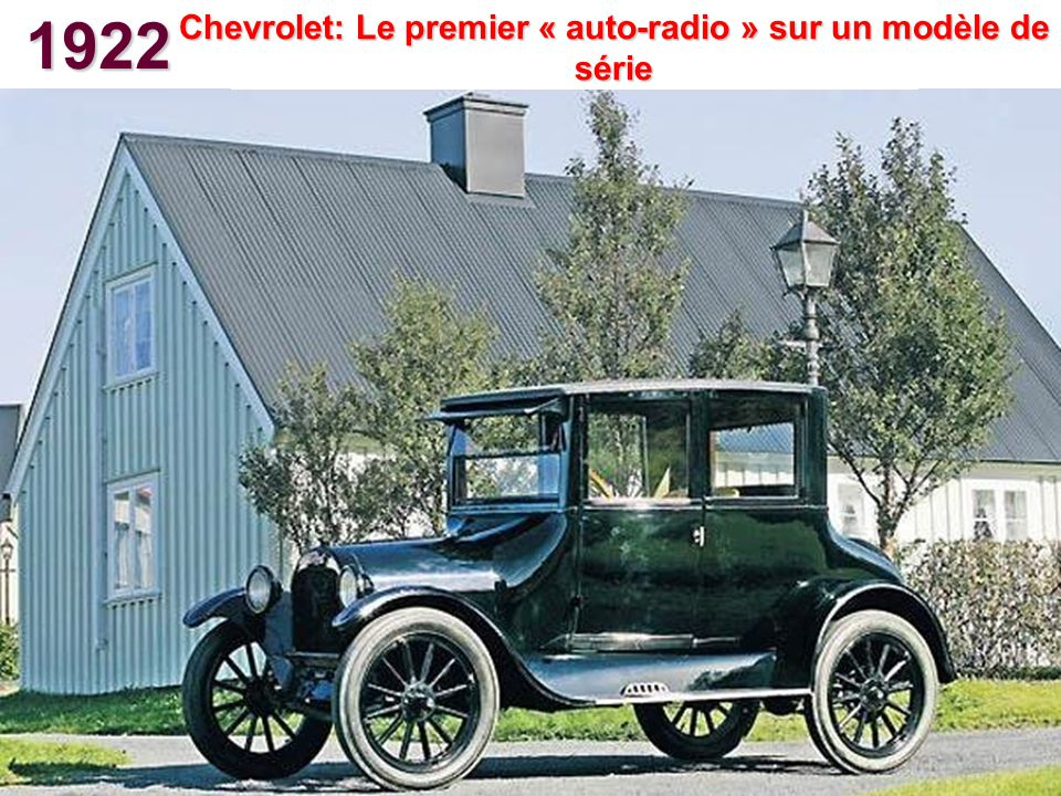 1922 Chevrolet: Le premier « auto-radio » sur un modèle de série