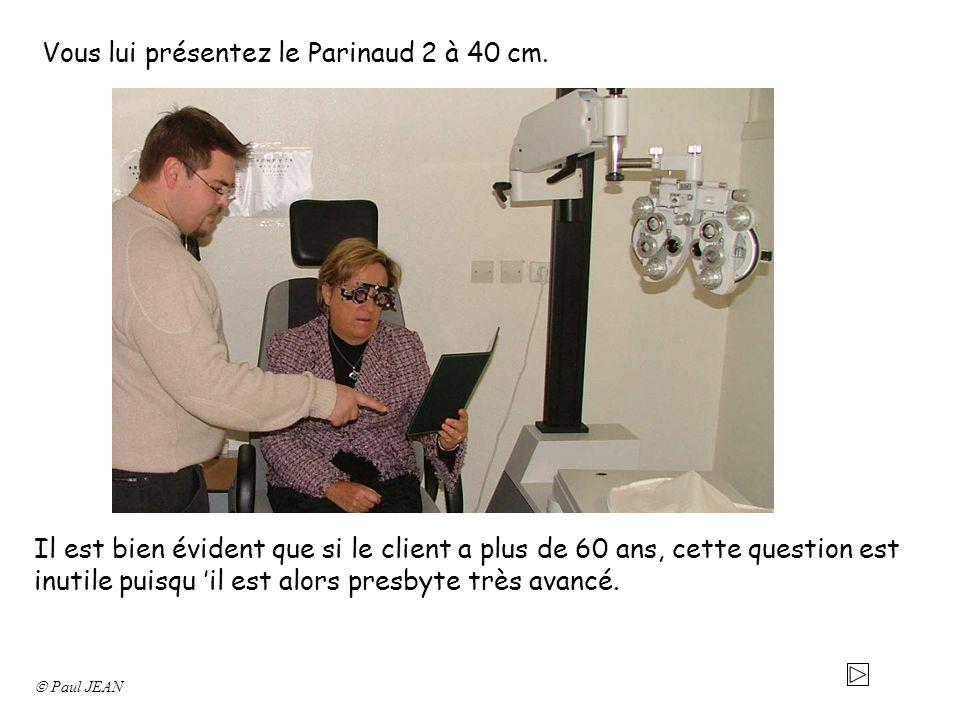 Si le client ne peut pas lire le texte à 40 cm, ajouter sur chaque œil un verre de + 1,50.