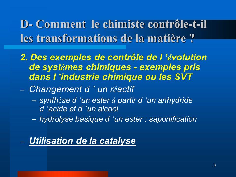 3 D- Comment le chimiste contrôle-t-il les transformations de la matière ? 2. Des exemples de contrôle de l é volution de syst è mes chimiques - exemp
