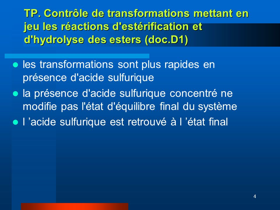4 TP. Contrôle de transformations mettant en jeu les réactions d'estérification et d'hydrolyse des esters (doc.D1) les transformations sont plus rapid