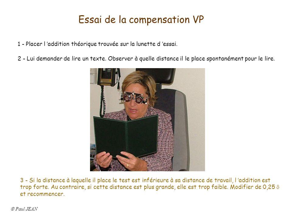 Essai de la compensation VP 1 - Placer l addition théorique trouvée sur la lunette d essai. 2 - Lui demander de lire un texte. Observer à quelle dista
