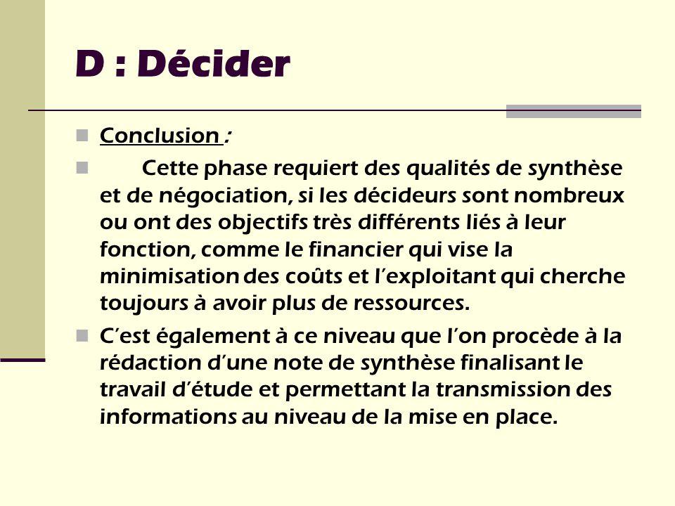 Conclusion : Cette phase requiert des qualités de synthèse et de négociation, si les décideurs sont nombreux ou ont des objectifs très différents liés