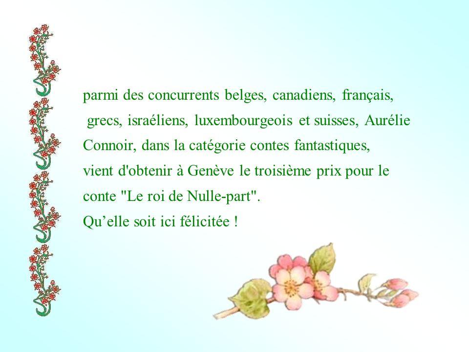 parmi des concurrents belges, canadiens, français, grecs, israéliens, luxembourgeois et suisses, Aurélie Connoir, dans la catégorie contes fantastiques, vient d obtenir à Genève le troisième prix pour le conte Le roi de Nulle-part .
