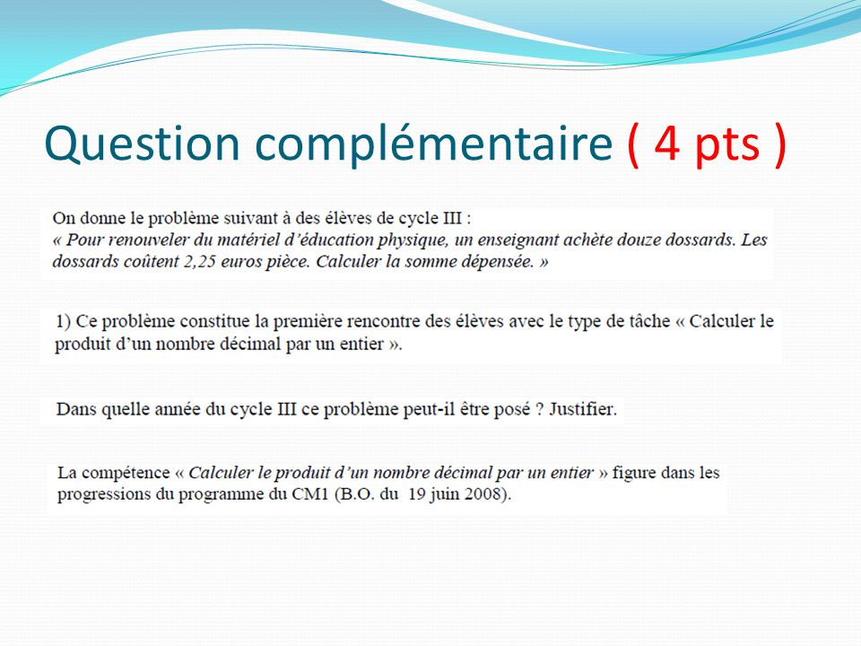 Question complémentaire ( 4 pts )