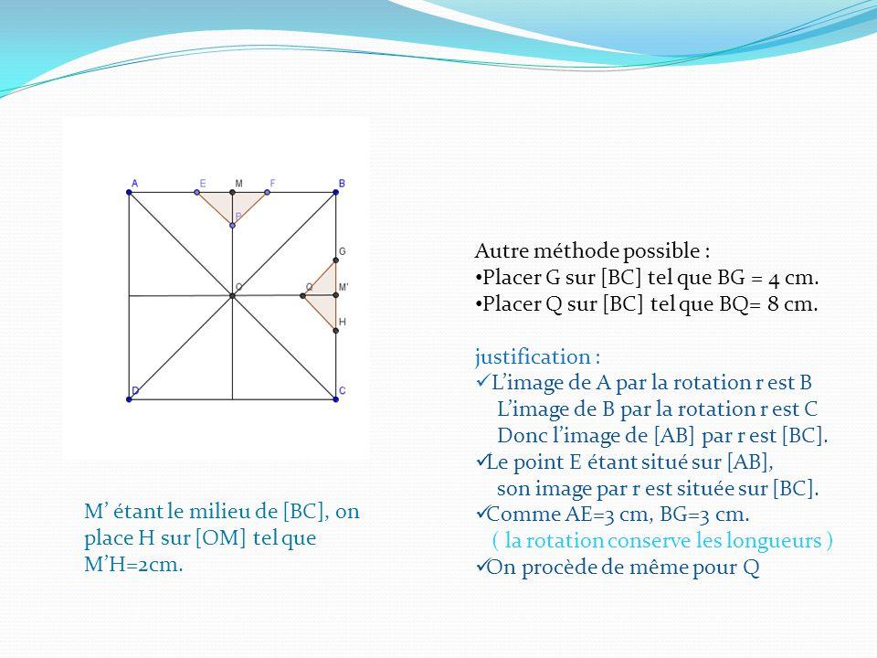 Autre méthode possible : Placer G sur [BC] tel que BG = 4 cm.