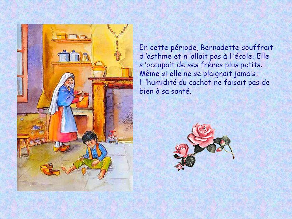En cette période, Bernadette souffrait d asthme et n allait pas à l école.