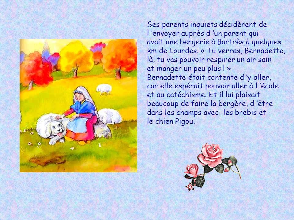 Ses parents inquiets décidèrent de l envoyer auprès d un parent qui avait une bergerie à Bartrès,à quelques km de Lourdes.