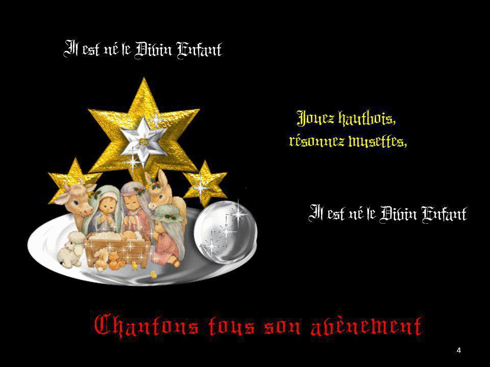 Depuis plus de quatre mille ans Nous le promettaient les prophètes, Depuis plus de quatre mille ans Nous attendions cet heureux temps. 3