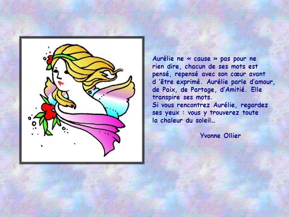 Les paroles d Aurélie sont très touchantes, et il me semble quelle est tout près de moi.. Quels mots peut-on employer pour définir les sentiments qui