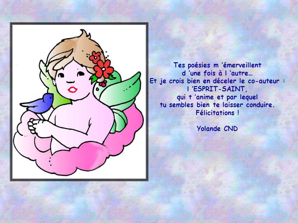 Heureusement, heureusement qu il y a sur la terre des êtres d une pureté totale, et je l ai trouvée en lisant les poèmes d Aurélie, qui font que la vi