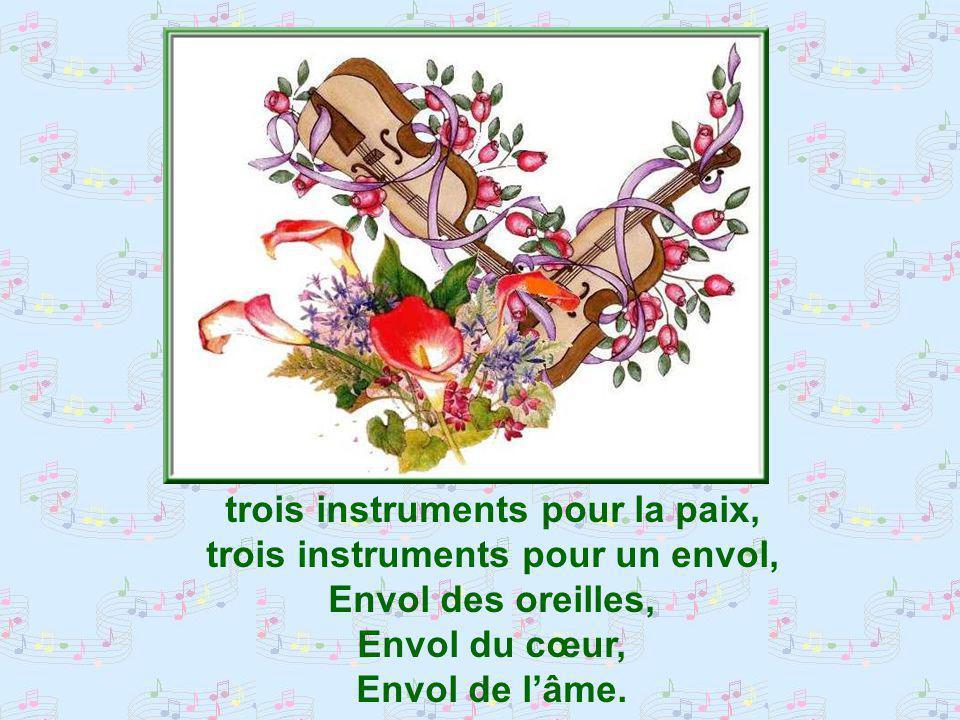 trois instruments pour la beauté, trois instruments pour lharmonie,
