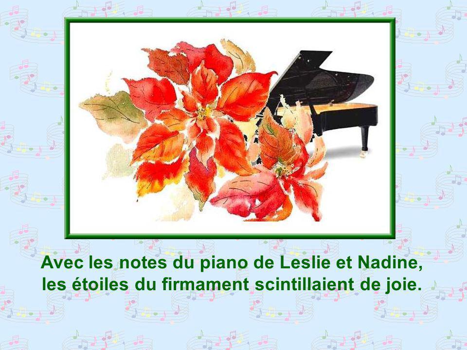 Avec les notes du piano de Leslie et Nadine, les étoiles du firmament scintillaient de joie.