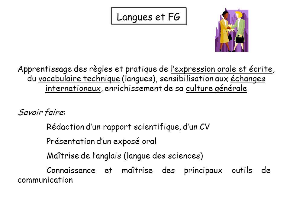 Langues et FG Apprentissage des règles et pratique de lexpression orale et écrite, du vocabulaire technique (langues), sensibilisation aux échanges in