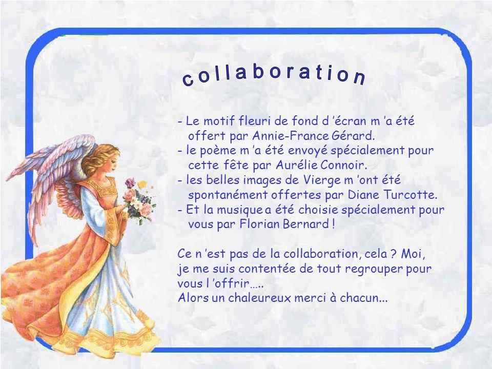 - Le motif fleuri de fond d écran m a été offert par Annie-France Gérard.