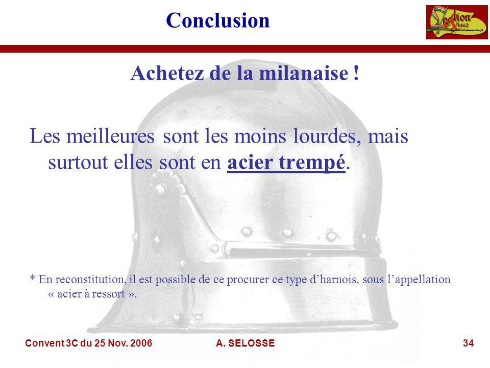 Convent 3C du 25 Nov. 2006A. SELOSSE34 Conclusion Achetez de la milanaise .