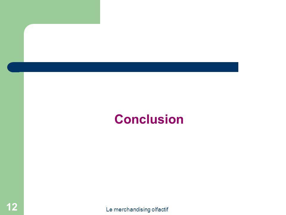 Le merchandising olfactif 12 Conclusion