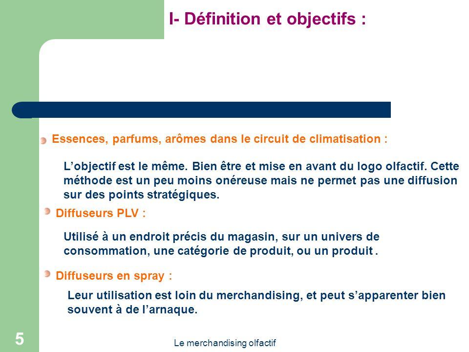 Le merchandising olfactif 5 Essences, parfums, arômes dans le circuit de climatisation : Lobjectif est le même.