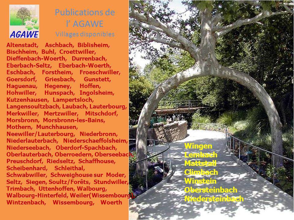Publications de l AGAWE Villages disponibles Altenstadt, Aschbach, Biblisheim, Bischheim, Buhl, Croettwiller, Dieffenbach-Woerth, Durrenbach, Eberbach