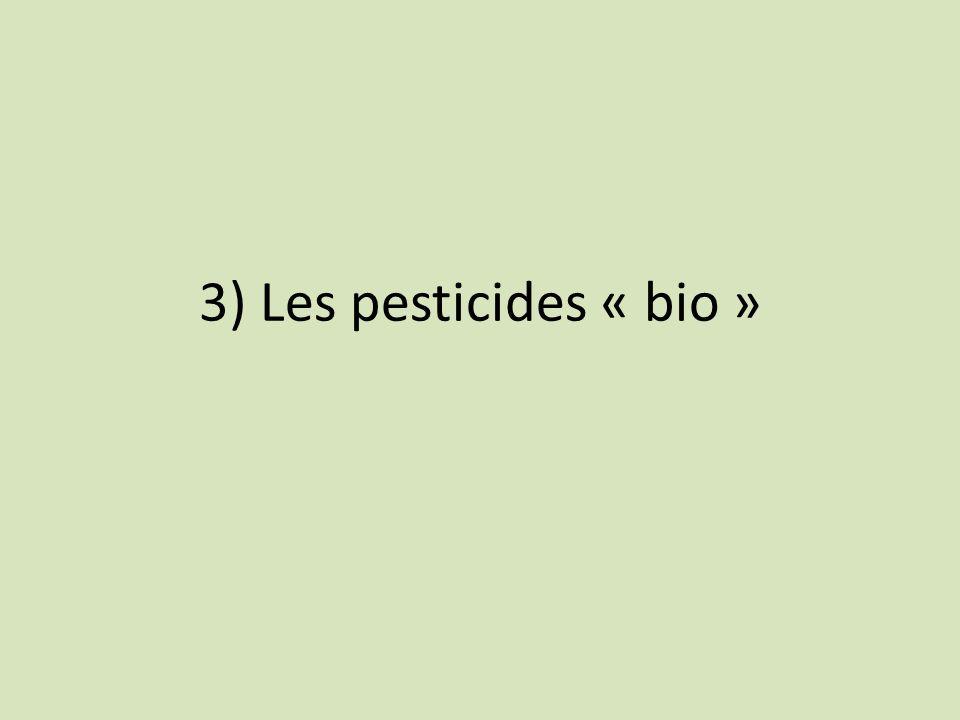 3) Les pesticides « bio »