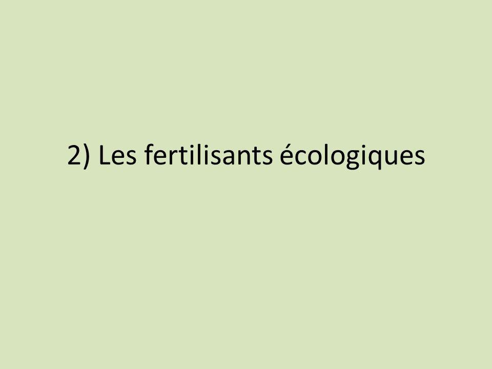 2) Les fertilisants écologiques