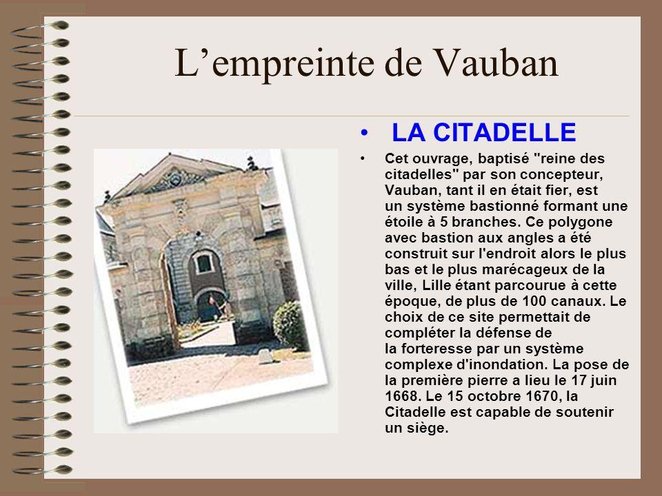 Lempreinte de Vauban LA CITADELLE Cet ouvrage, baptisé