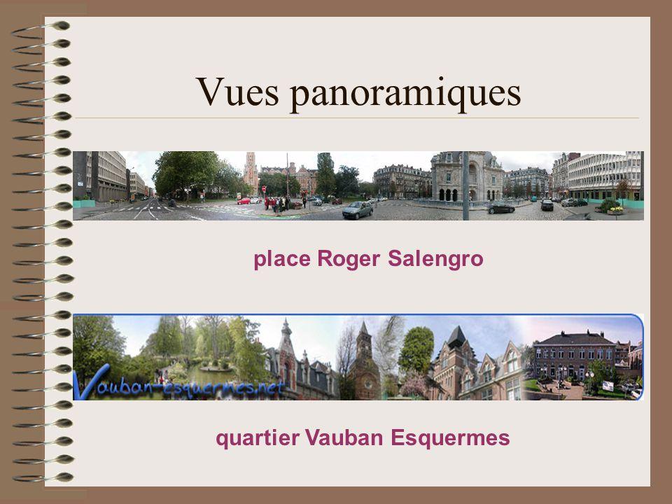 Vues panoramiques place Roger Salengro quartier Vauban Esquermes