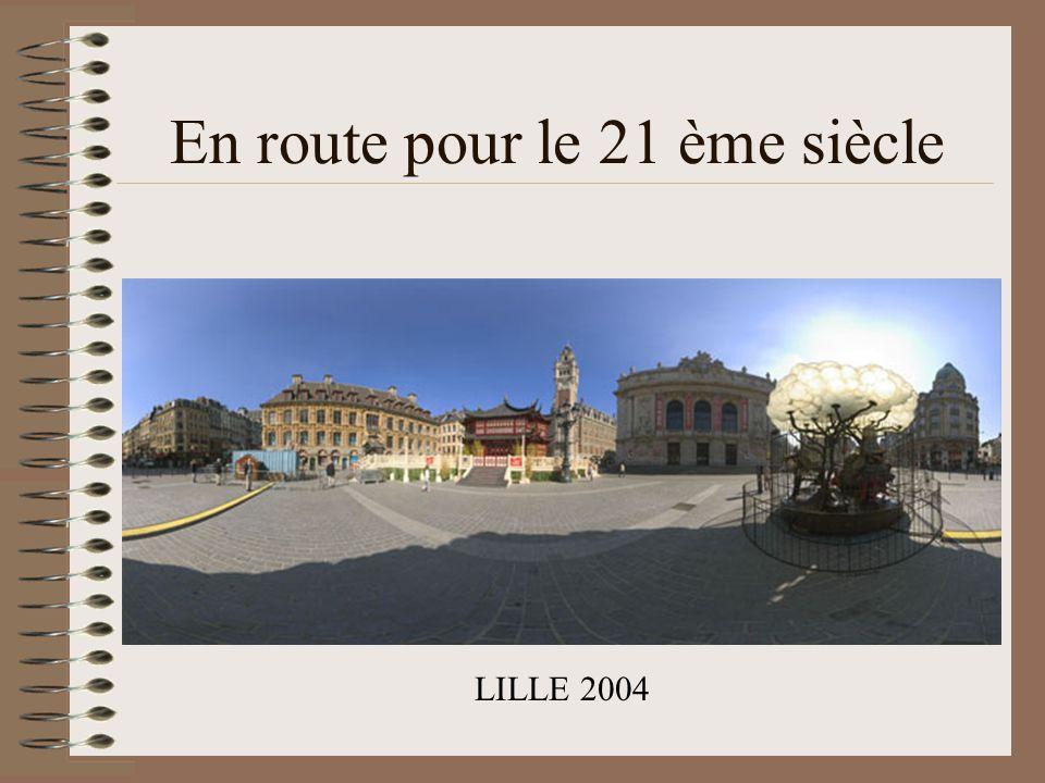 En route pour le 21 ème siècle LILLE 2004