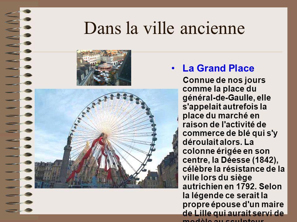 Dans la ville ancienne La Grand Place Connue de nos jours comme la place du général-de-Gaulle, elle s'appelait autrefois la place du marché en raison