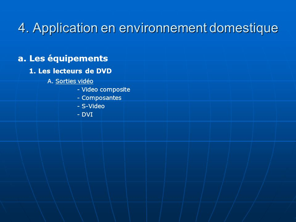 4. Application en environnement domestique a. Les équipements 1.