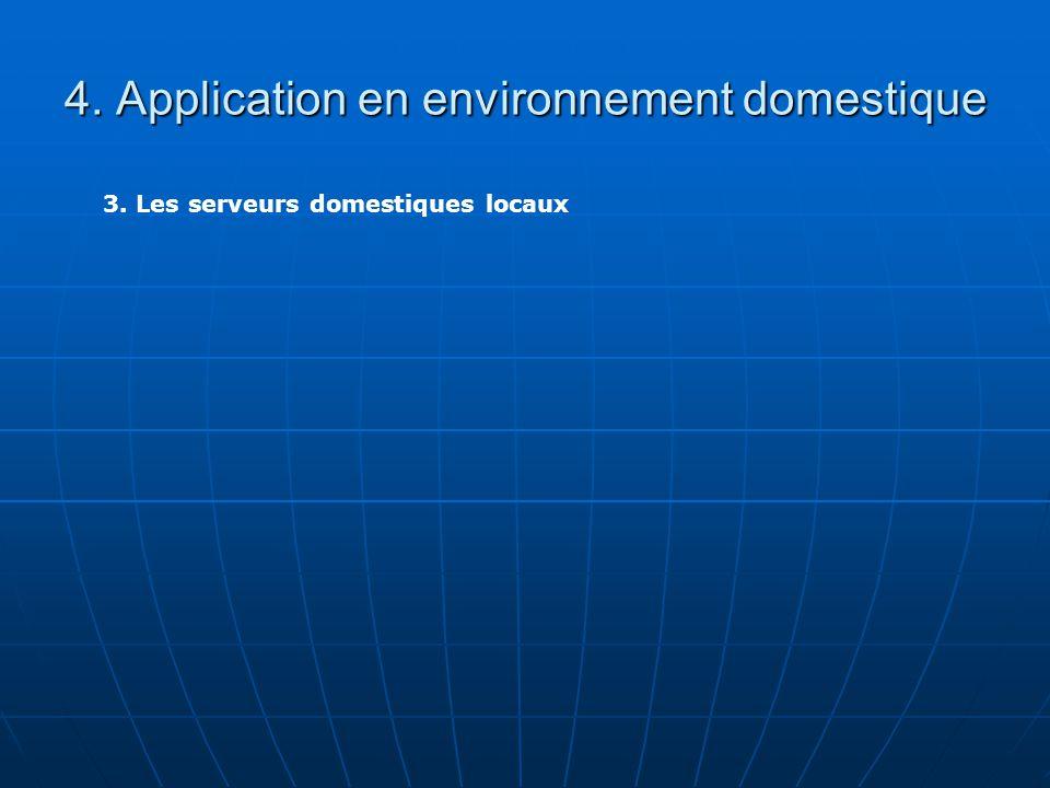 4. Application en environnement domestique 3. Les serveurs domestiques locaux