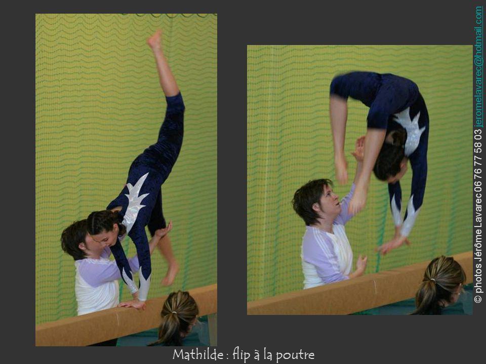 © photos Jérôme Lavarec 06 76 77 58 03 jeromelavarec@hotmail.comjeromelavarec@hotmail.com Mathilde : saut écart à la poutre