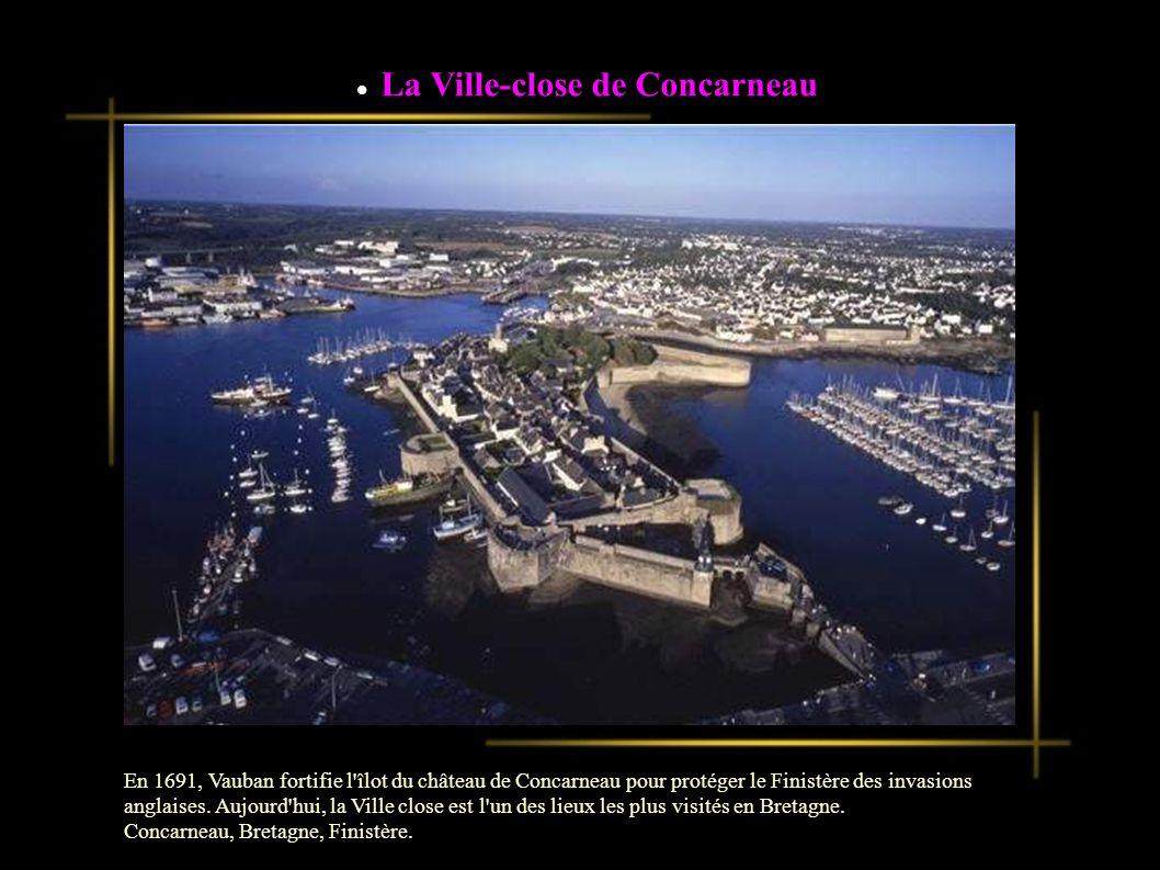 La Ville-close de Concarneau En 1691, Vauban fortifie l îlot du château de Concarneau pour protéger le Finistère des invasions anglaises.