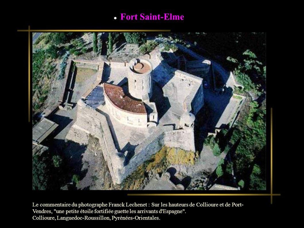 Fort Saint-Elme Le commentaire du photographe Franck Lechenet : Sur les hauteurs de Collioure et de Port- Vendres, une petite étoile fortifiée guette les arrivants d Espagne .