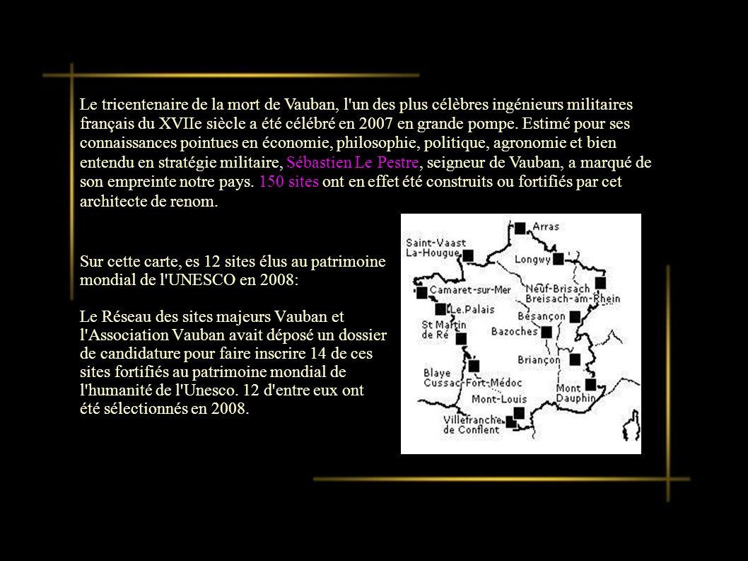 Le tricentenaire de la mort de Vauban, l un des plus célèbres ingénieurs militaires français du XVIIe siècle a été célébré en 2007 en grande pompe.