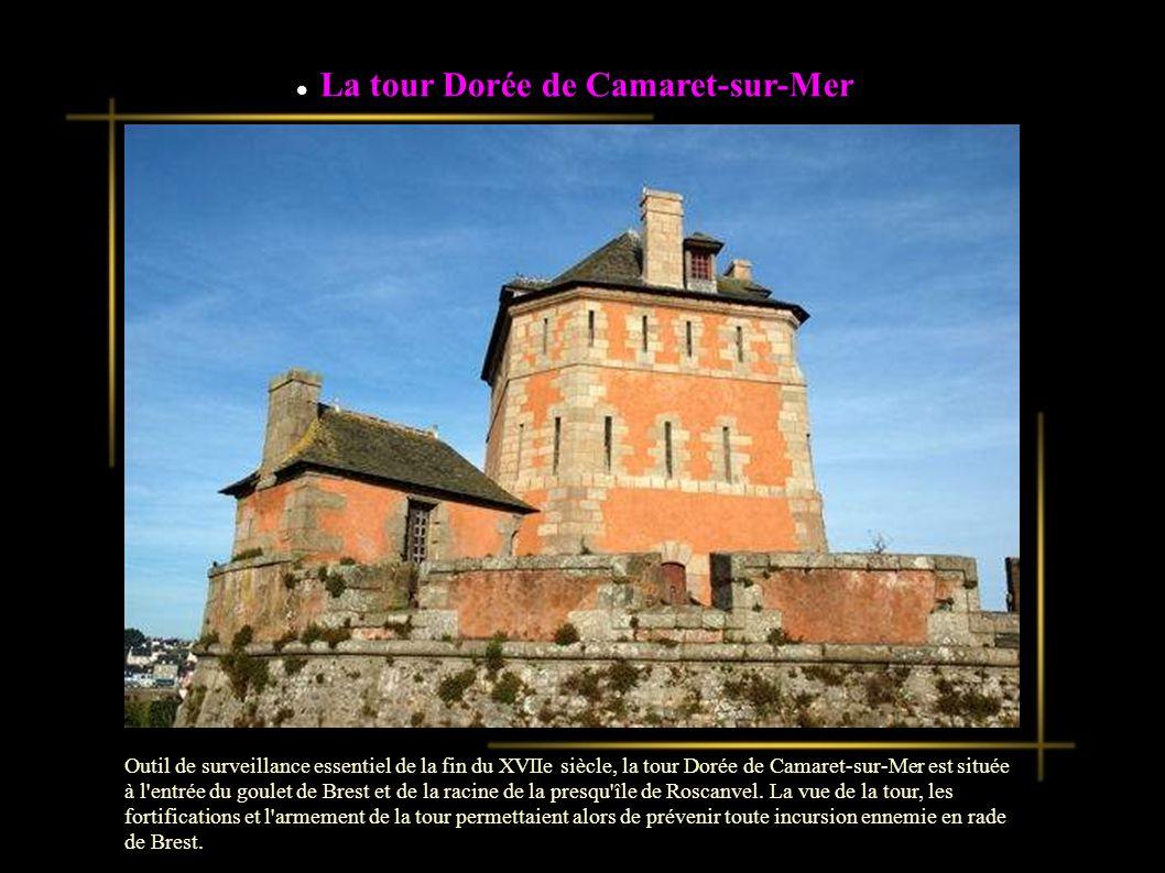 Outil de surveillance essentiel de la fin du XVIIe siècle, la tour Dorée de Camaret-sur-Mer est située à l entrée du goulet de Brest et de la racine de la presqu île de Roscanvel.