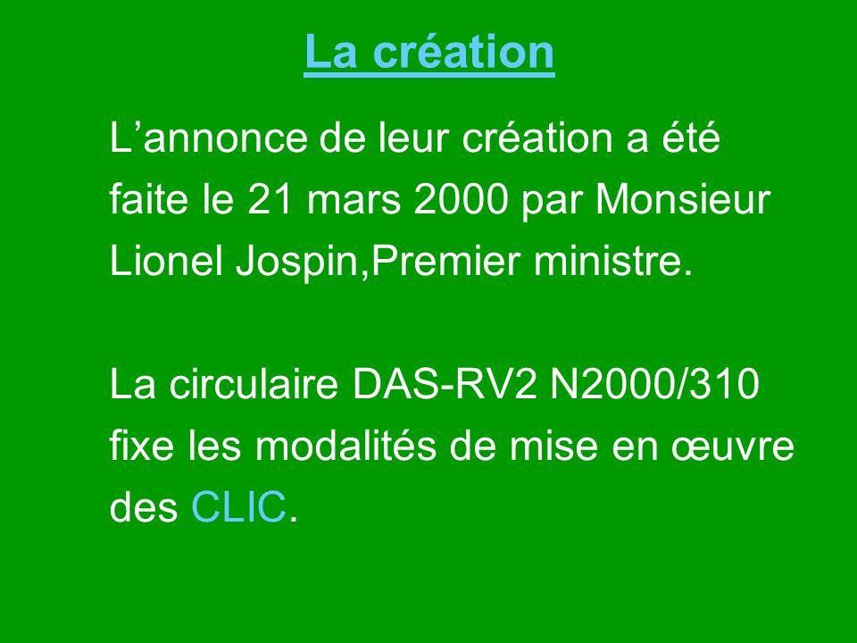 La création Lannonce de leur création a été faite le 21 mars 2000 par Monsieur Lionel Jospin,Premier ministre. La circulaire DAS-RV2 N2000/310 fixe le