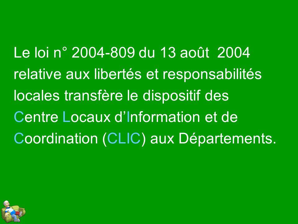 Le loi n° 2004-809 du 13 août 2004 relative aux libertés et responsabilités locales transfère le dispositif des Centre Locaux dInformation et de Coord