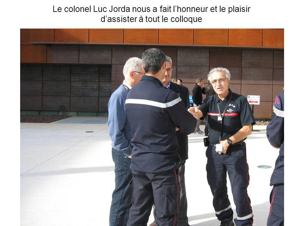 Le colonel Luc Jorda nous a fait lhonneur et le plaisir dassister à tout le colloque