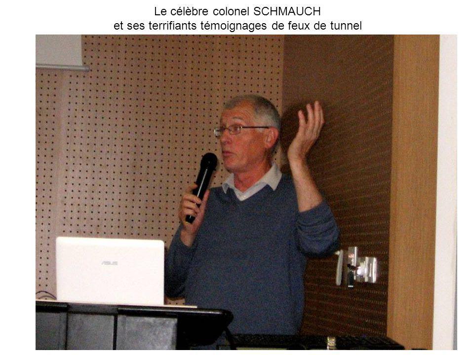Le célèbre colonel SCHMAUCH et ses terrifiants témoignages de feux de tunnel