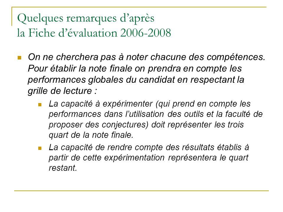 Quelques remarques daprès la Fiche dévaluation 2006-2008 On ne cherchera pas à noter chacune des compétences. Pour établir la note finale on prendra e