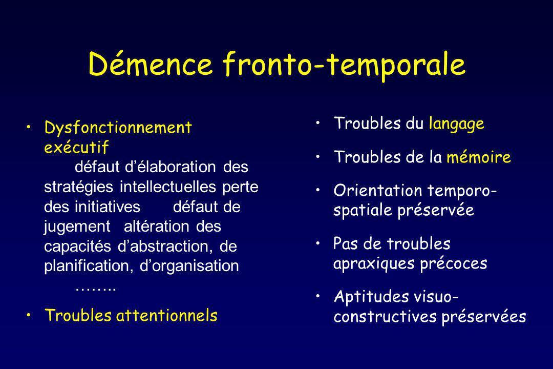 Démence fronto-temporale Dysfonctionnement exécutif défaut délaboration des stratégies intellectuellesperte des initiativesdéfaut de jugementaltératio