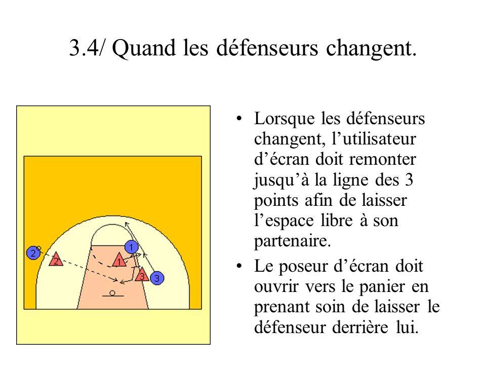 3.4/ Quand les défenseurs changent. Lorsque les défenseurs changent, lutilisateur décran doit remonter jusquà la ligne des 3 points afin de laisser le