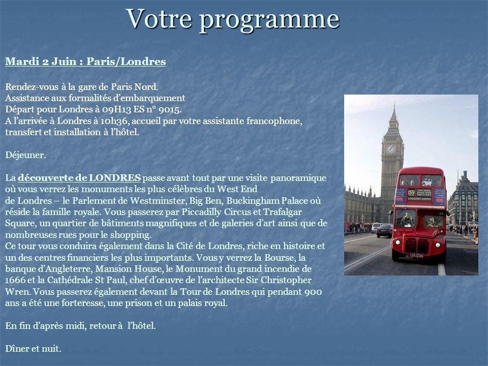 Mardi 2 Juin : Paris/Londres Rendez-vous à la gare de Paris Nord.