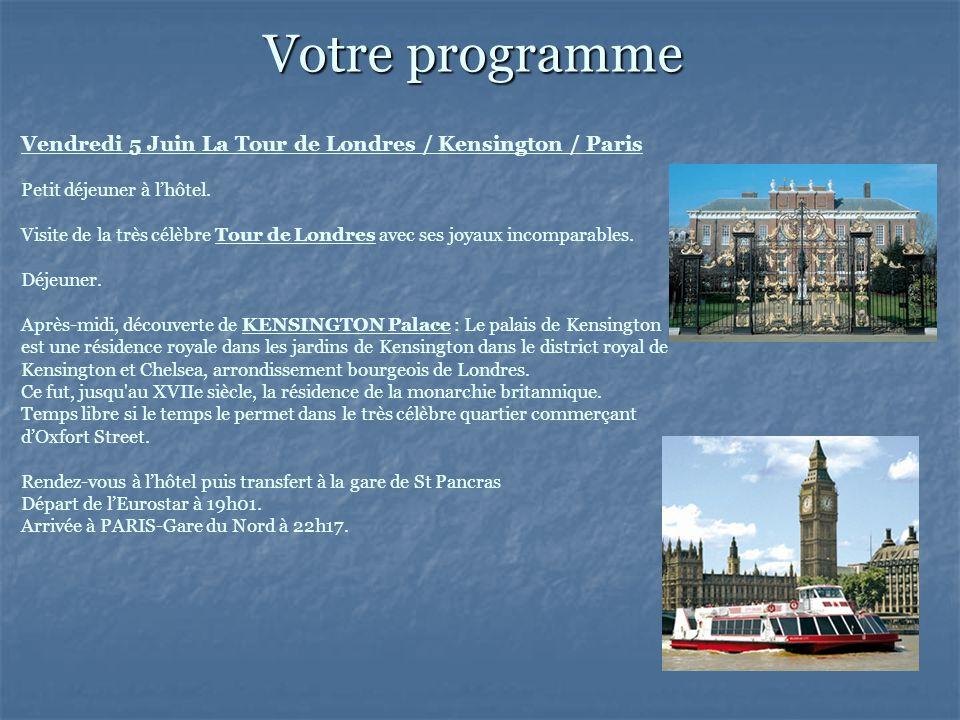 Vendredi 5 Juin La Tour de Londres / Kensington / Paris Petit déjeuner à lhôtel.