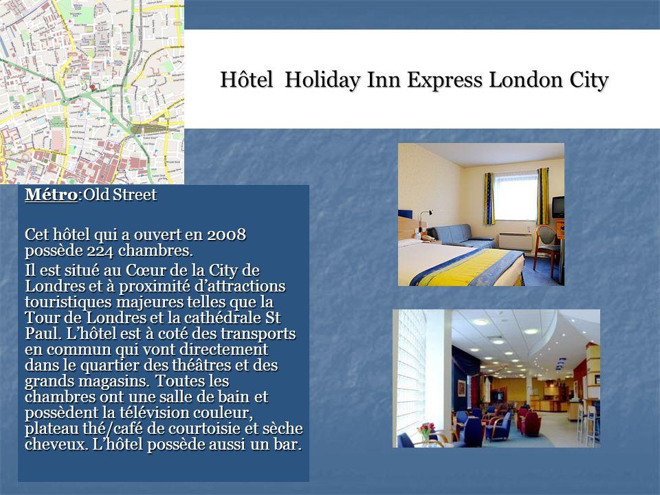 Hôtel Holiday Inn Express London City Métro:Old Street Cet hôtel qui a ouvert en 2008 possède 224 chambres.