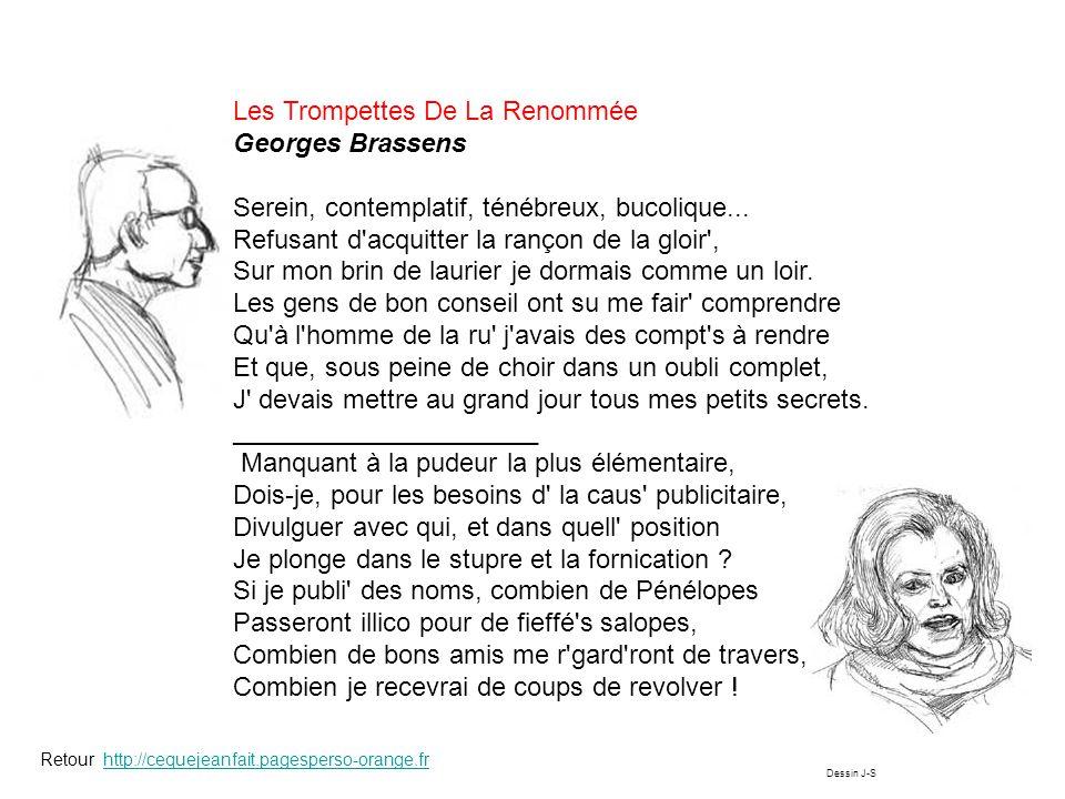 Les Trompettes De La Renommée Georges Brassens Serein, contemplatif, ténébreux, bucolique... Refusant d'acquitter la rançon de la gloir', Sur mon brin