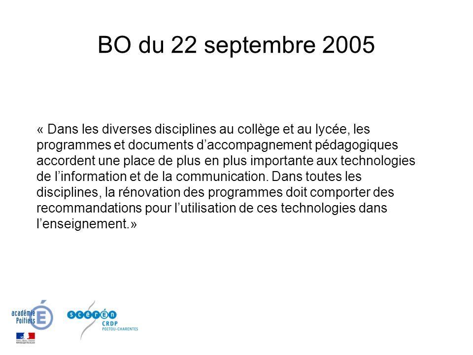 BO du 22 septembre 2005 « Dans les diverses disciplines au collège et au lycée, les programmes et documents daccompagnement pédagogiques accordent une place de plus en plus importante aux technologies de linformation et de la communication.