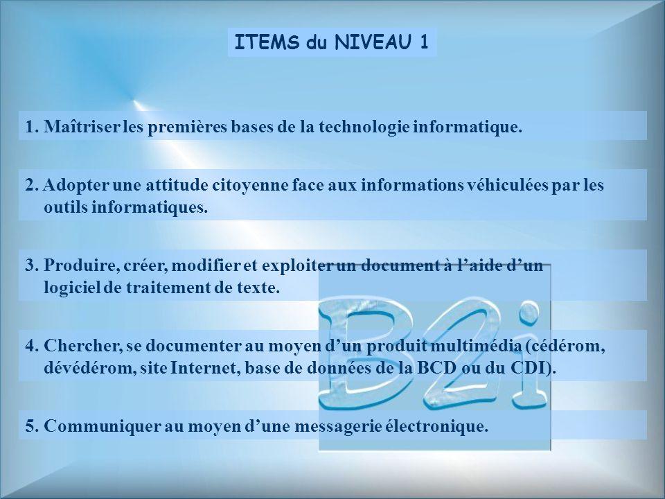 1.Maîtriser les premières bases de la technologie informatique.